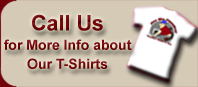 Call Us for More Info about Our T-Shirts